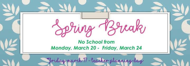 No school March 20-24th for students and teachers
